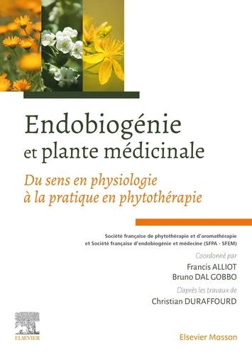 Endobiogénie et plante médicinale Du sens en physiologie à la pratique en phytothérapie